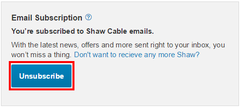 My Shaw > Unsubscribe from Subscriptions Option
