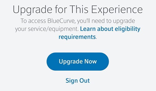 BlueCurve Home: Upgrade For This Experience Message